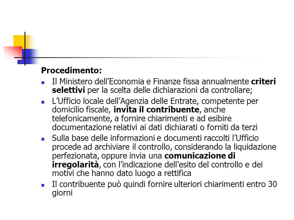 Procedimento: Il Ministero dell'Economia e Finanze fissa annualmente criteri selettivi per la scelta delle dichiarazioni da controllare;