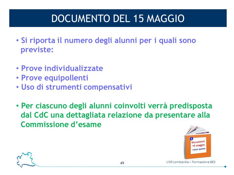 DOCUMENTO DEL 15 MAGGIO Si riporta il numero degli alunni per i quali sono. previste: Prove individualizzate.