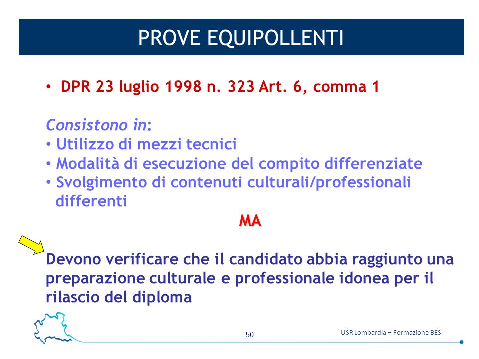 PROVE EQUIPOLLENTI DPR 23 luglio 1998 n. 323 Art. 6, comma 1