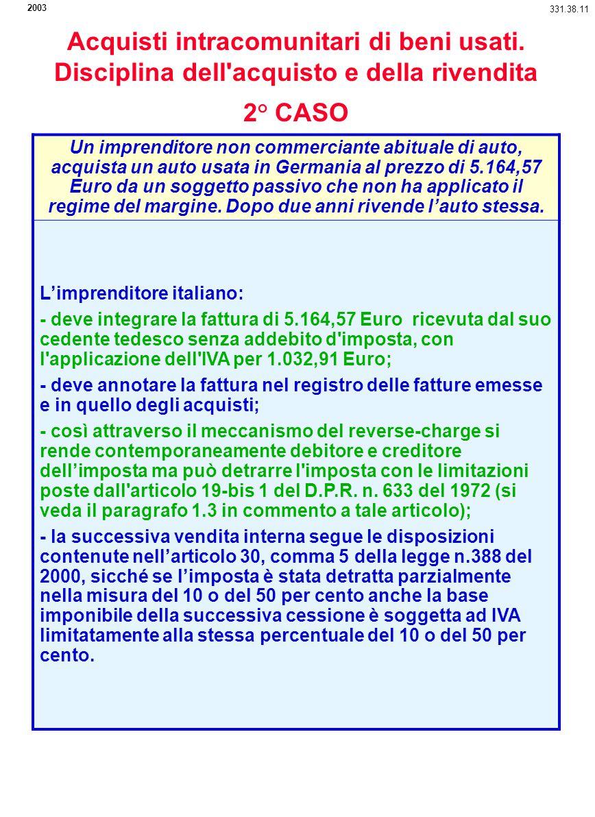 2003 331.38.11. Acquisti intracomunitari di beni usati. Disciplina dell acquisto e della rivendita.