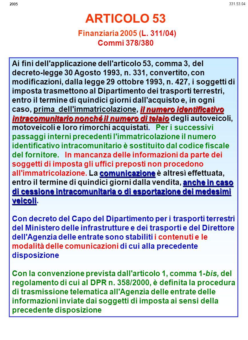 ARTICOLO 53 Finanziaria 2005 (L. 311/04) Commi 378/380