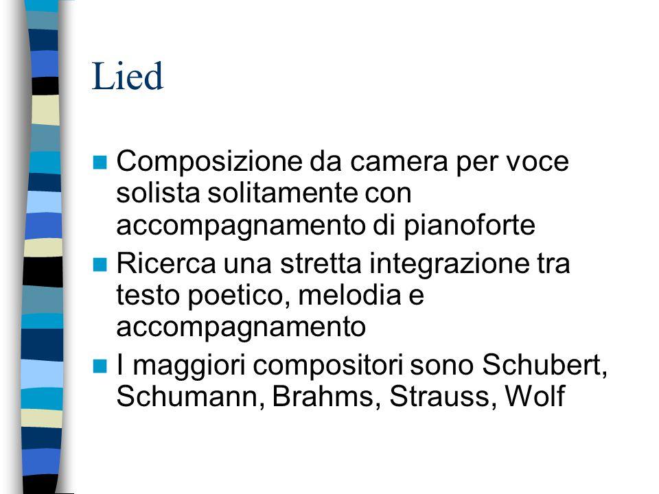 Lied Composizione da camera per voce solista solitamente con accompagnamento di pianoforte.