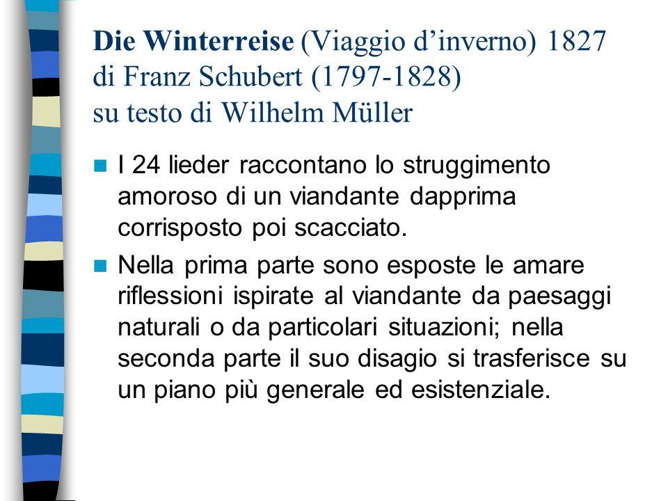 Die Winterreise (Viaggio d'inverno) 1827 di Franz Schubert (1797-1828) su testo di Wilhelm Müller