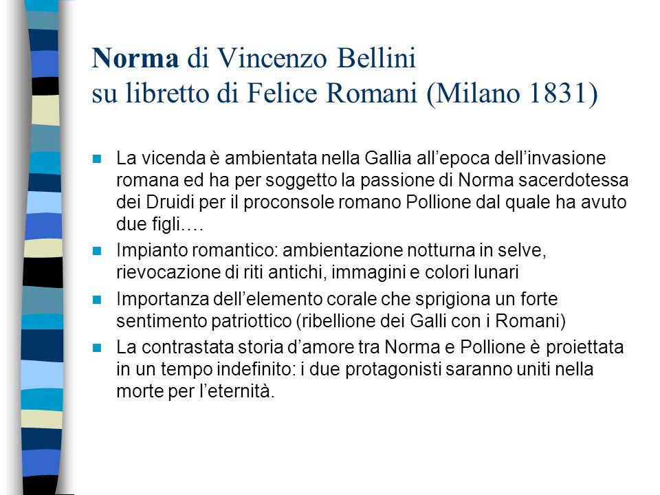 Norma di Vincenzo Bellini su libretto di Felice Romani (Milano 1831)
