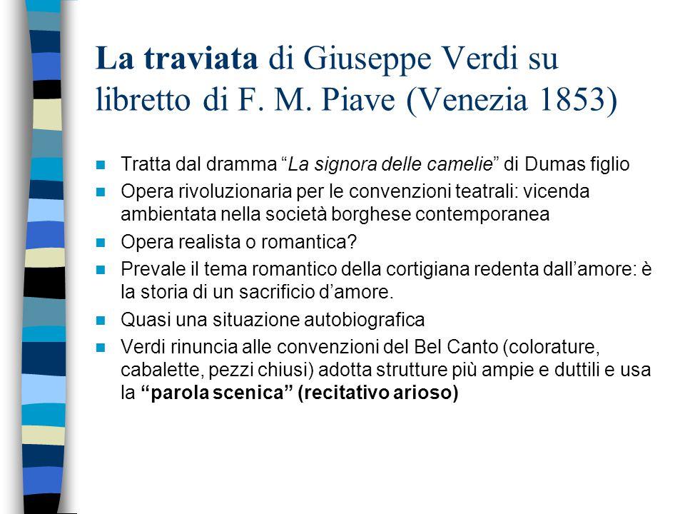 La traviata di Giuseppe Verdi su libretto di F. M. Piave (Venezia 1853)