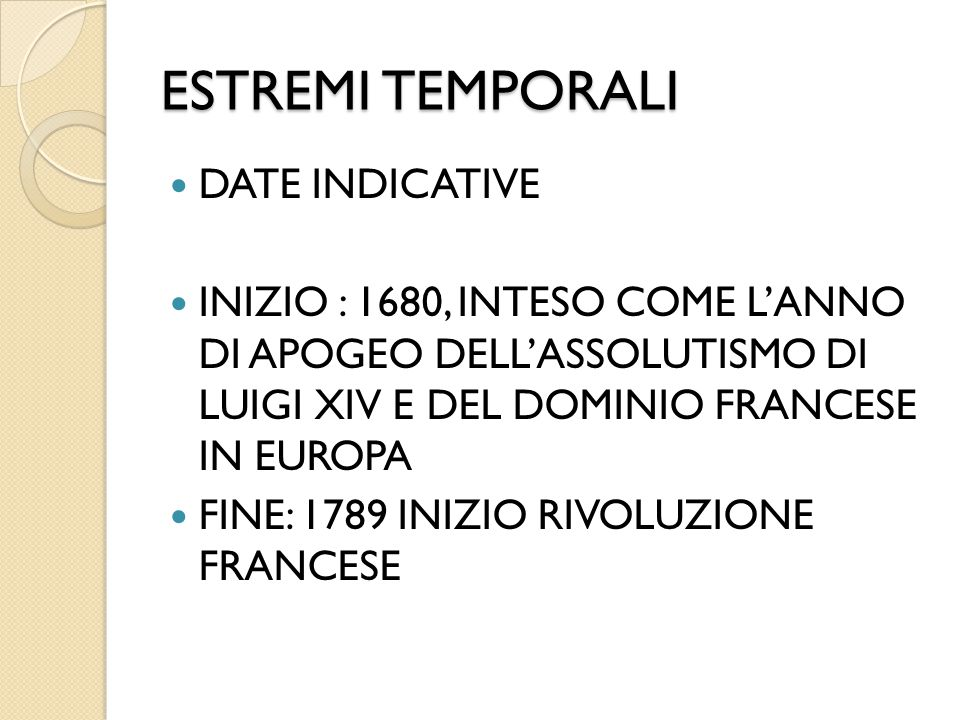 ESTREMI TEMPORALI DATE INDICATIVE