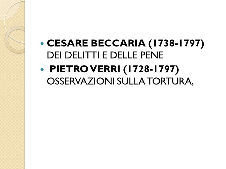 CESARE BECCARIA (1738-1797) DEI DELITTI E DELLE PENE