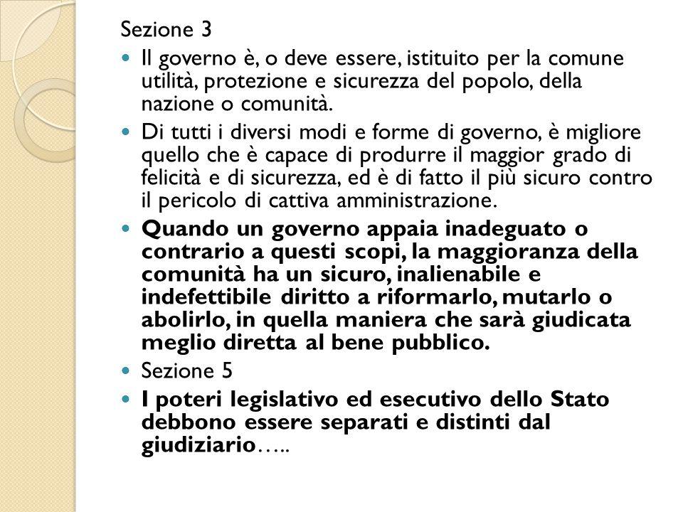 Sezione 3 Il governo è, o deve essere, istituito per la comune utilità, protezione e sicurezza del popolo, della nazione o comunità.