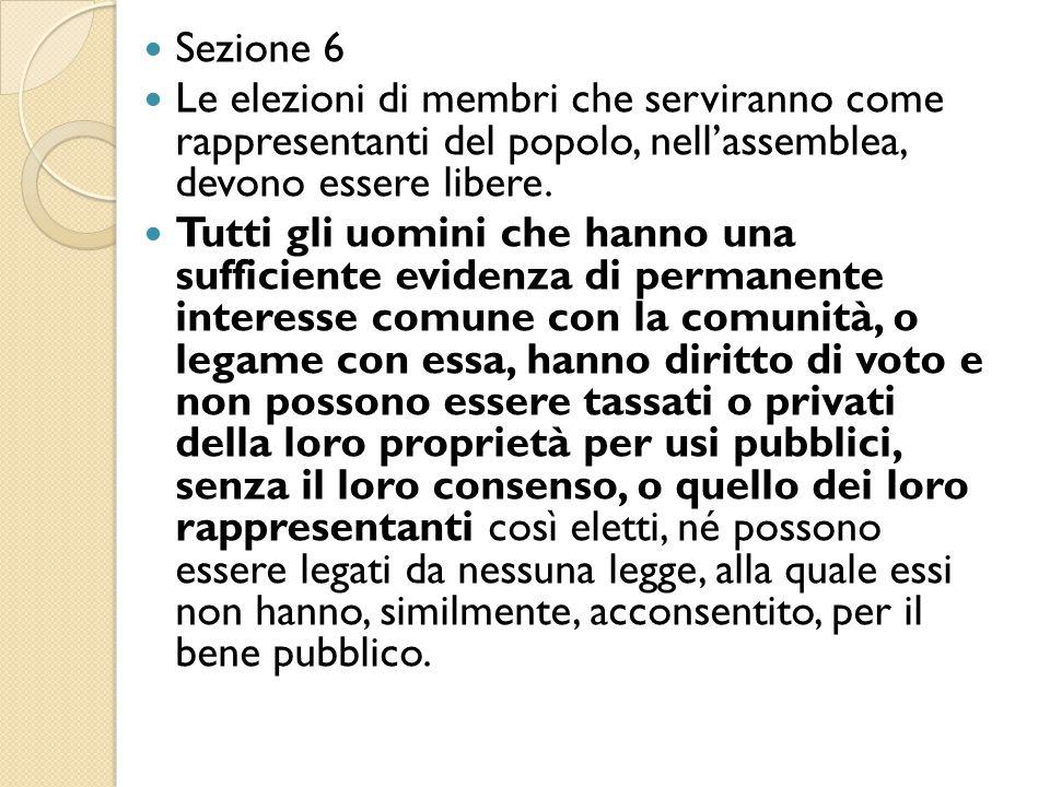 Sezione 6 Le elezioni di membri che serviranno come rappresentanti del popolo, nell'assemblea, devono essere libere.