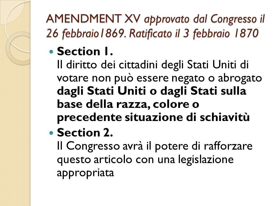 AMENDMENT XV approvato dal Congresso il 26 febbraio1869