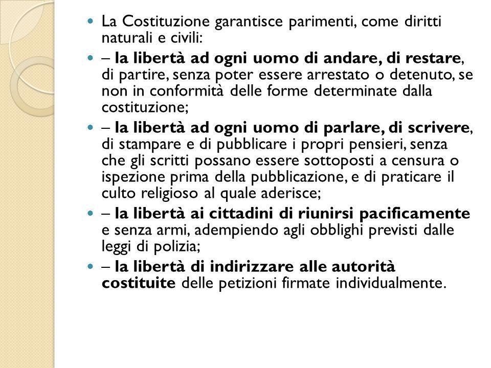 La Costituzione garantisce parimenti, come diritti naturali e civili:
