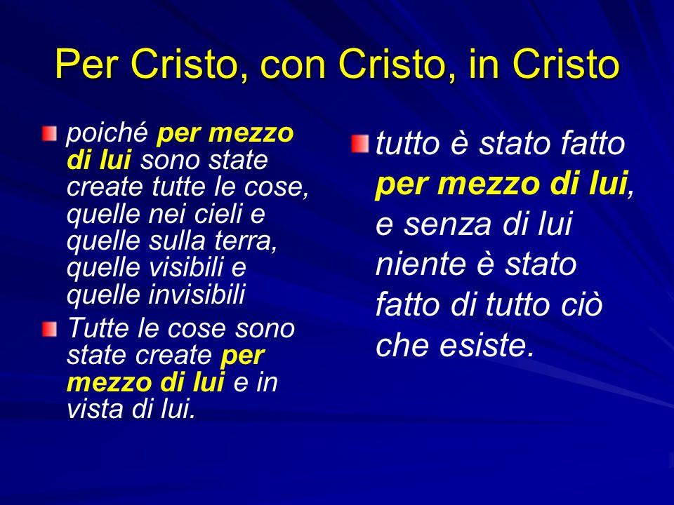 Per Cristo, con Cristo, in Cristo