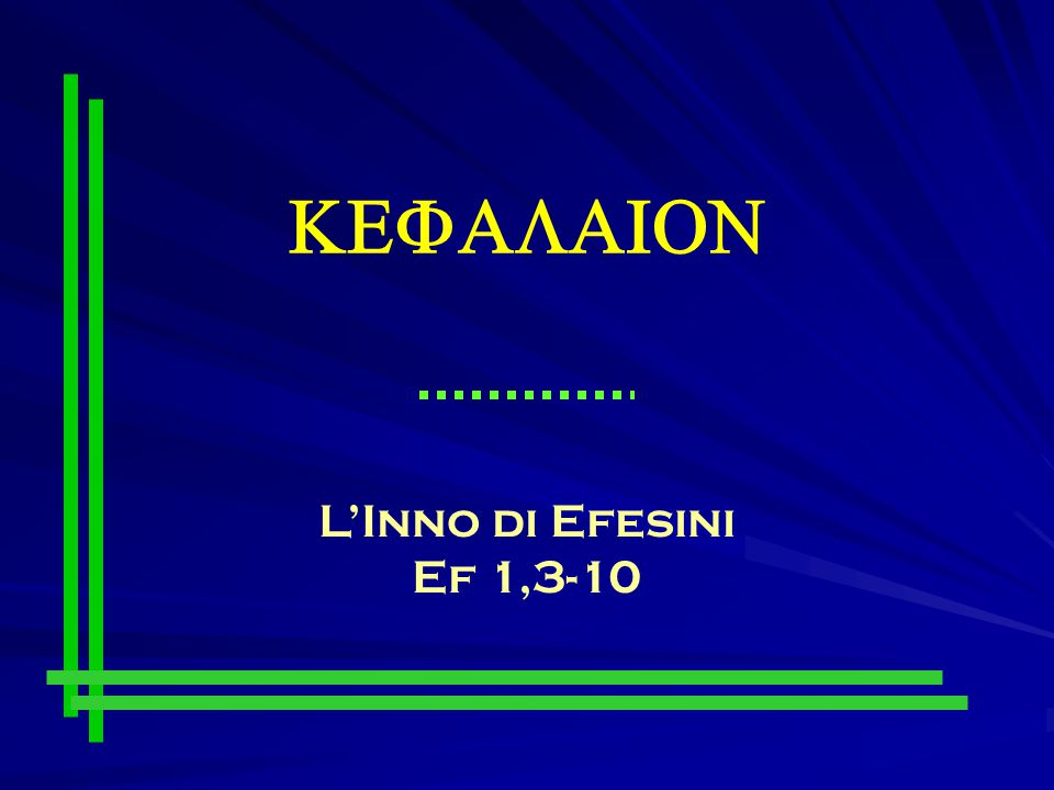 KEFALAION L'Inno di Efesini Ef 1,3-10