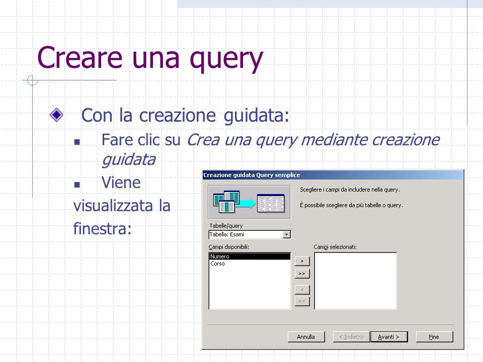 Creare una query Con la creazione guidata: