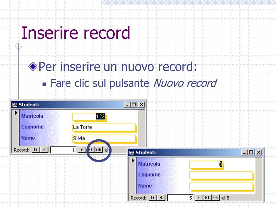 Inserire record Per inserire un nuovo record: