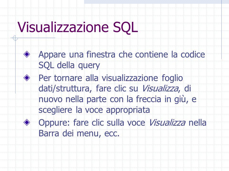 Visualizzazione SQL Appare una finestra che contiene la codice SQL della query.