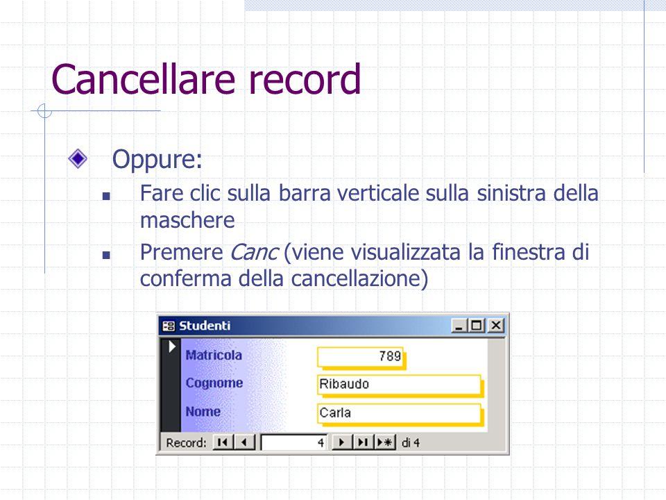 Cancellare record Oppure: