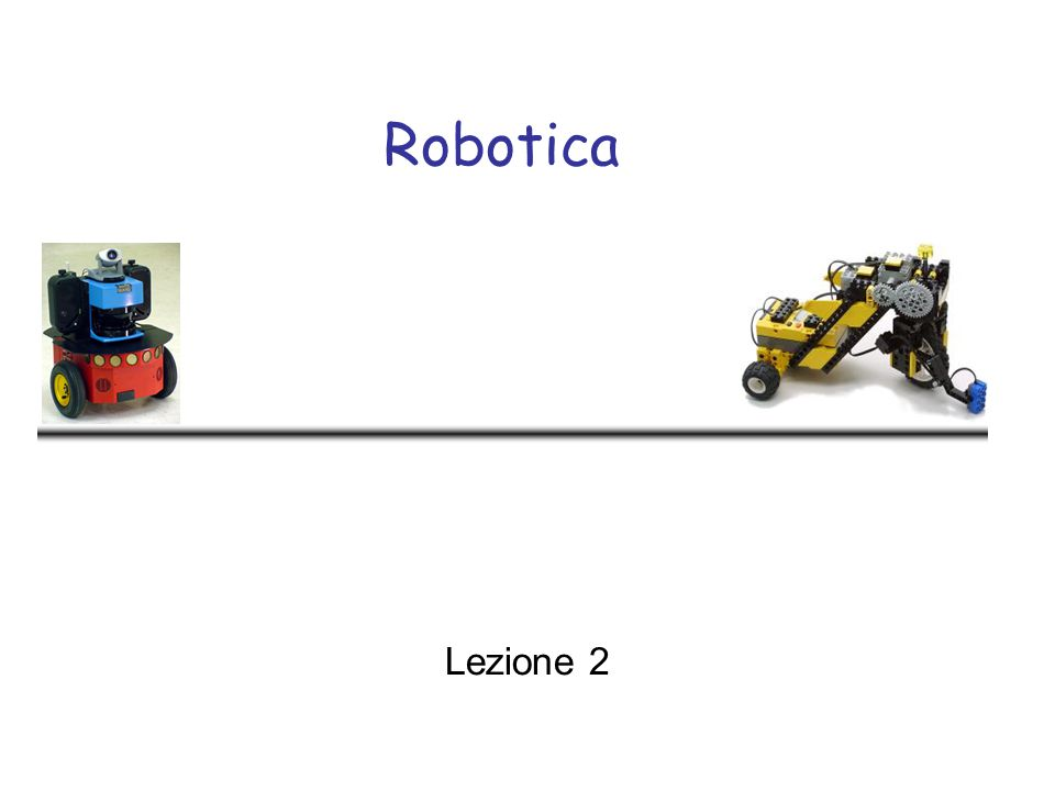 Robotica Lezione 2