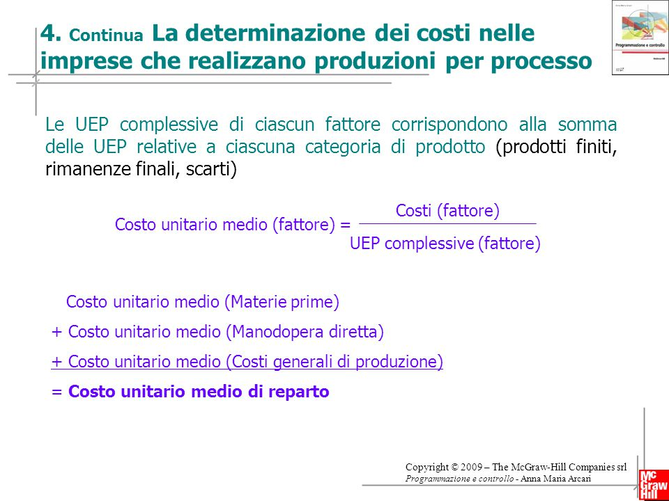 4. Continua La determinazione dei costi nelle imprese che realizzano produzioni per processo