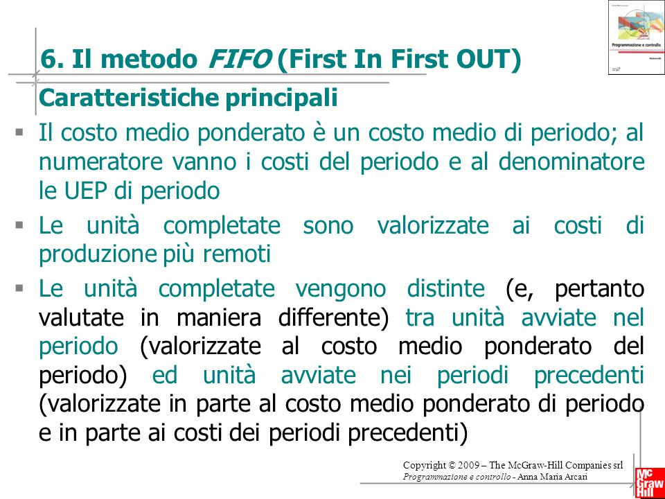 6. Il metodo FIFO (First In First OUT)