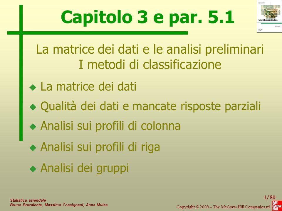 Capitolo 3 e par. 5.1 La matrice dei dati e le analisi preliminari