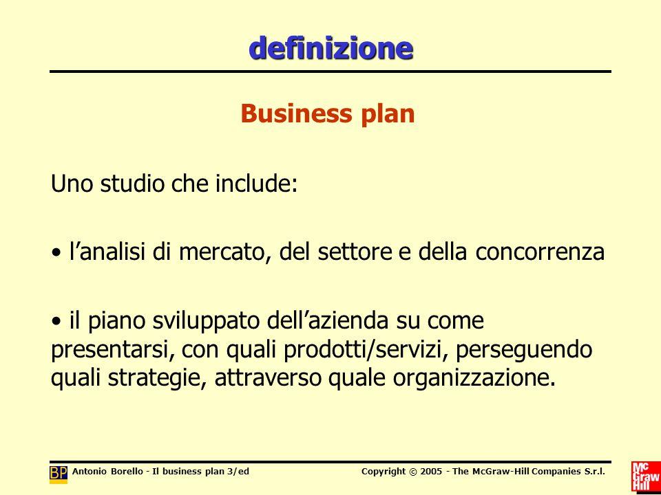 definizione Business plan Uno studio che include: