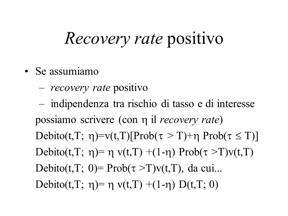 Recovery rate positivo
