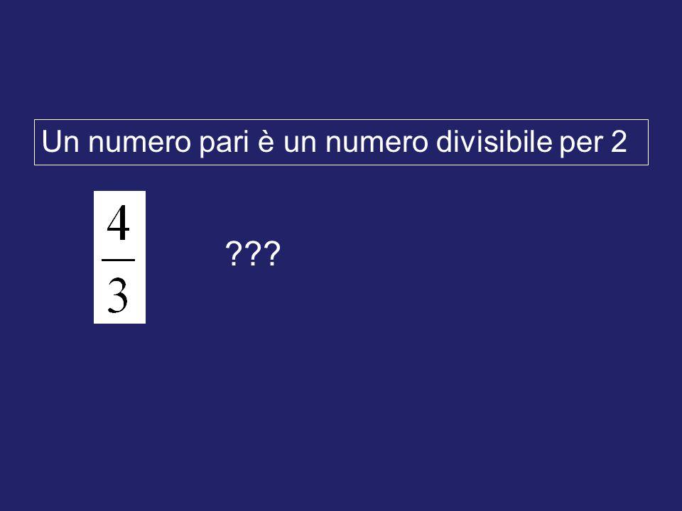 Un numero pari è un numero divisibile per 2