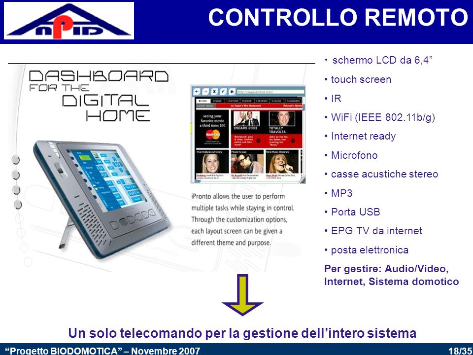 Un solo telecomando per la gestione dell'intero sistema