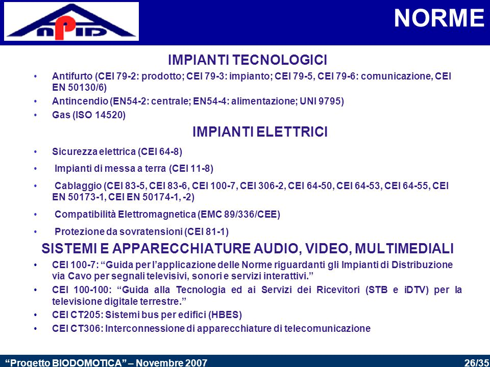 SISTEMI E APPARECCHIATURE AUDIO, VIDEO, MULTIMEDIALI