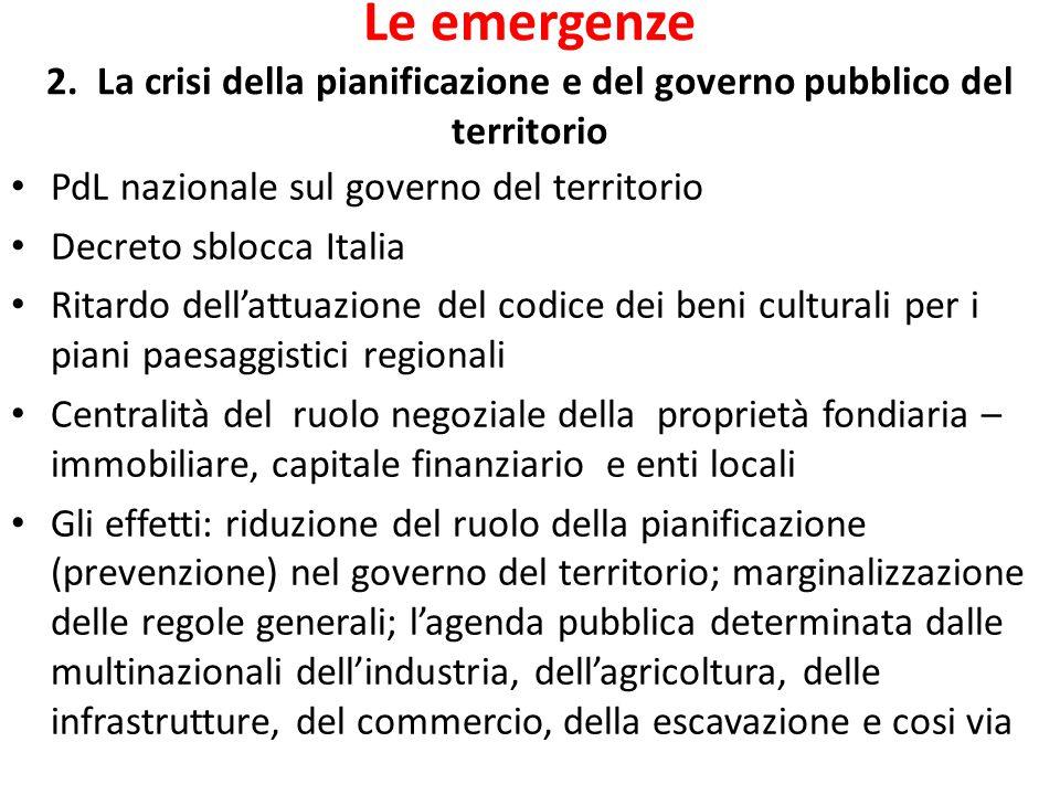 Le emergenze 2. La crisi della pianificazione e del governo pubblico del territorio