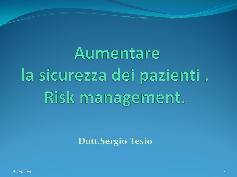 Aumentare la sicurezza dei pazienti . Risk management.