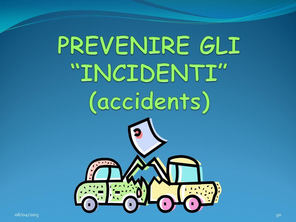PREVENIRE GLI INCIDENTI (accidents)