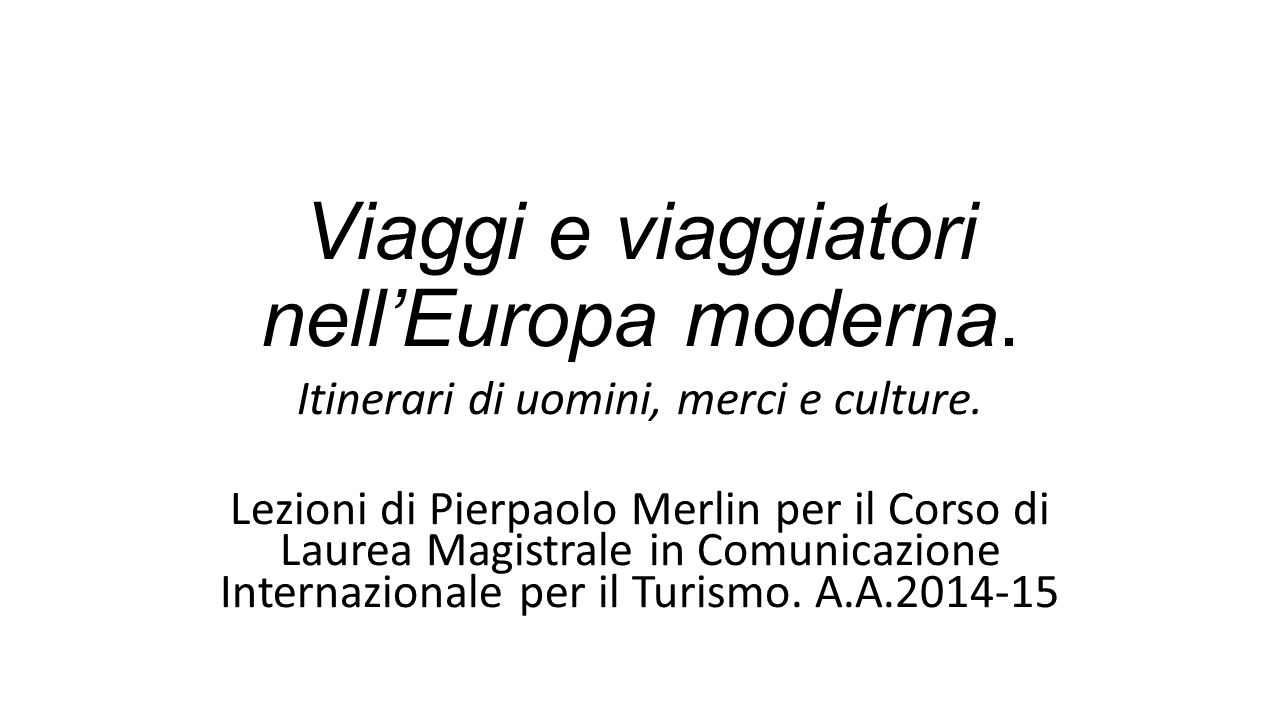 Viaggi e viaggiatori nell'Europa moderna.