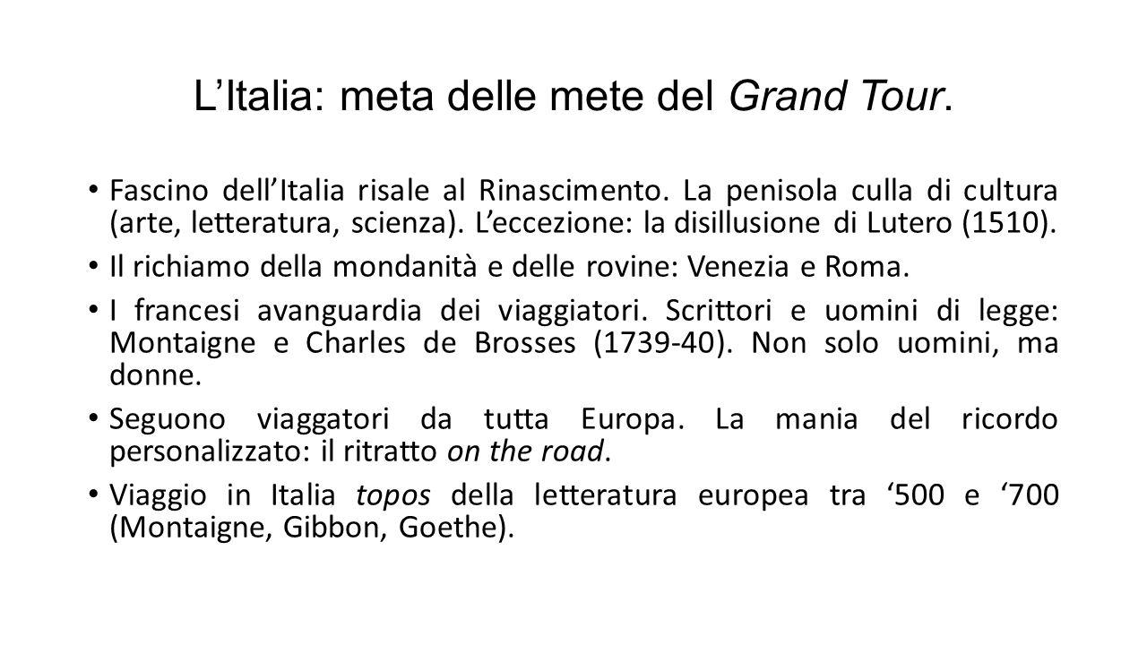 L'Italia: meta delle mete del Grand Tour.