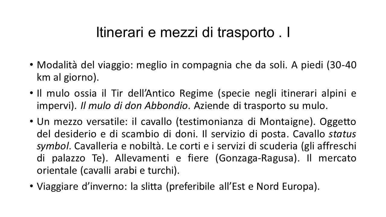 Itinerari e mezzi di trasporto . I