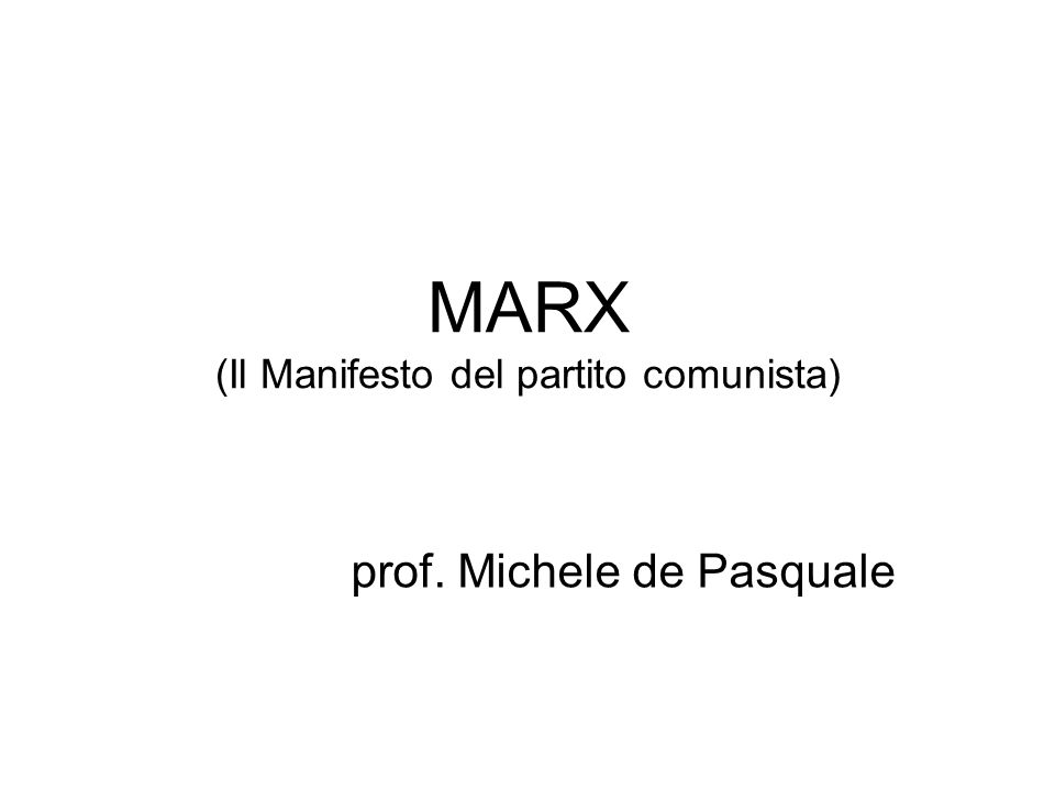 MARX (Il Manifesto del partito comunista)