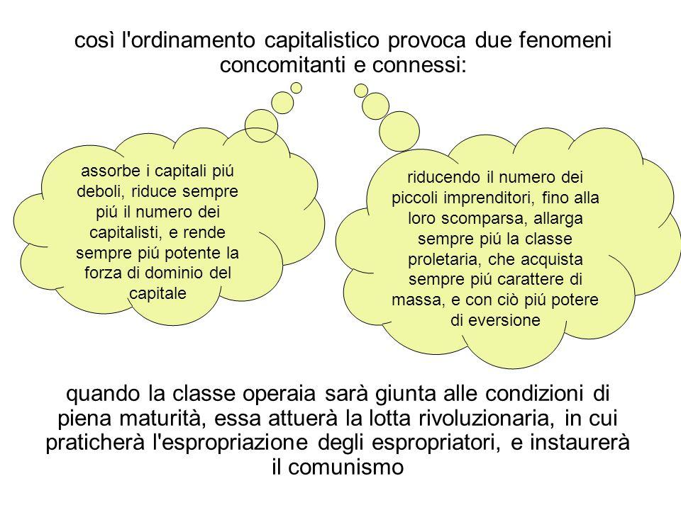 così l ordinamento capitalistico provoca due fenomeni concomitanti e connessi: