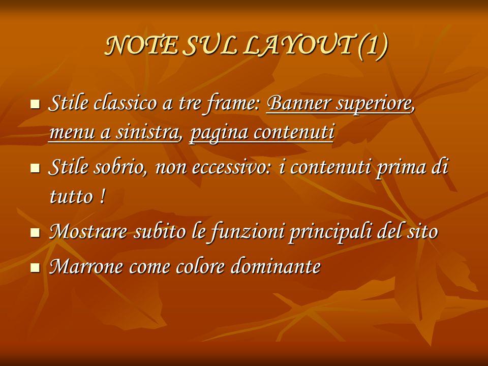 NOTE SUL LAYOUT (1) Stile classico a tre frame: Banner superiore, menu a sinistra, pagina contenuti.
