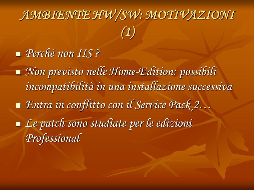 AMBIENTE HW/SW: MOTIVAZIONI (1)