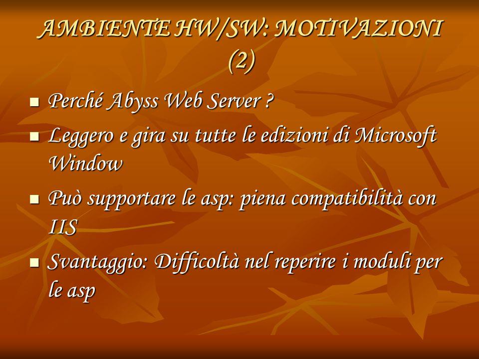 AMBIENTE HW/SW: MOTIVAZIONI (2)