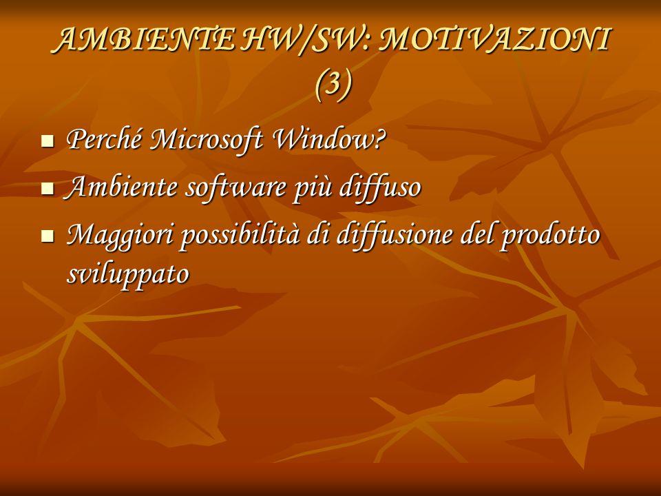 AMBIENTE HW/SW: MOTIVAZIONI (3)