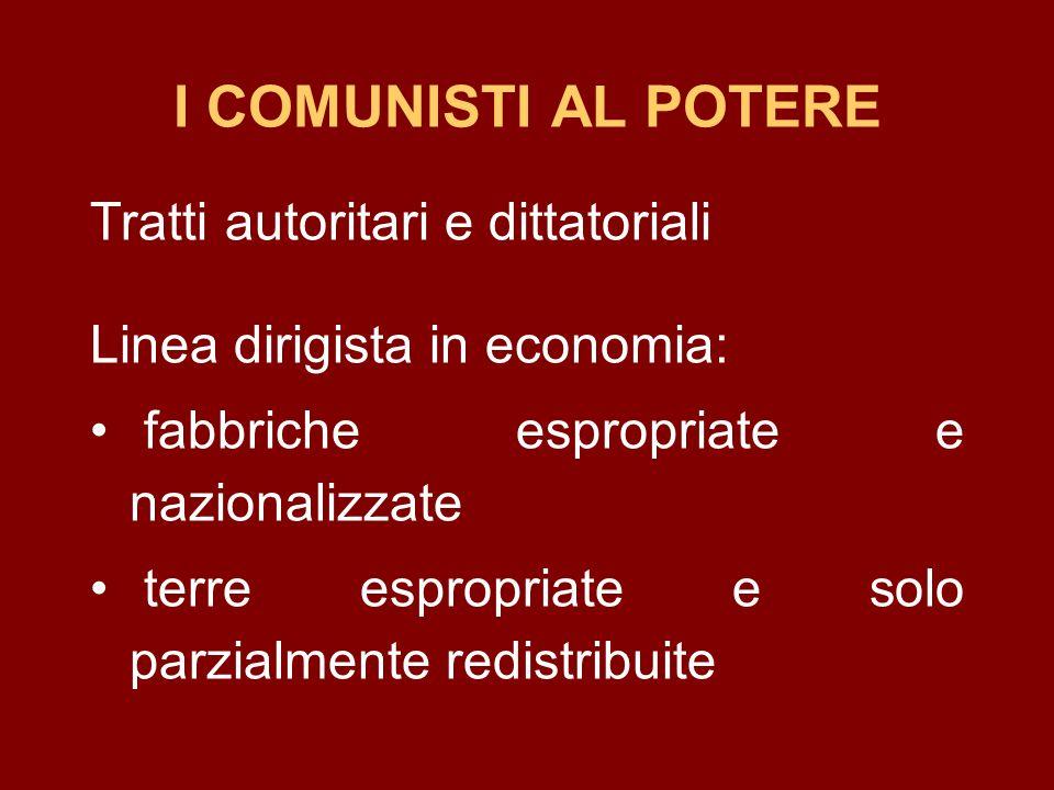 I COMUNISTI AL POTERE Tratti autoritari e dittatoriali