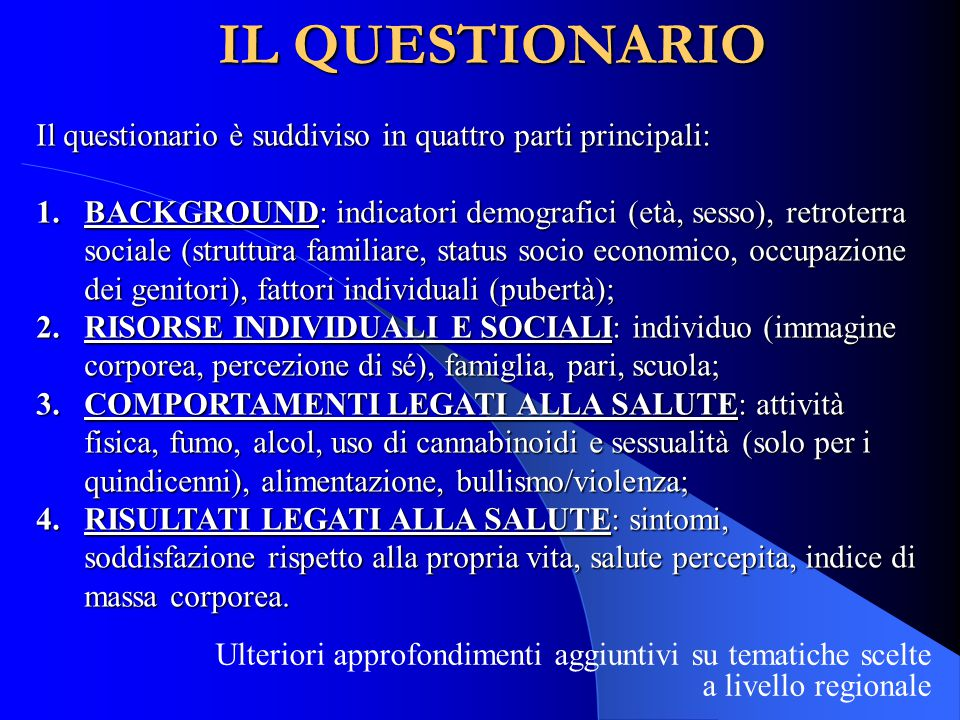 IL QUESTIONARIO Il questionario è suddiviso in quattro parti principali: