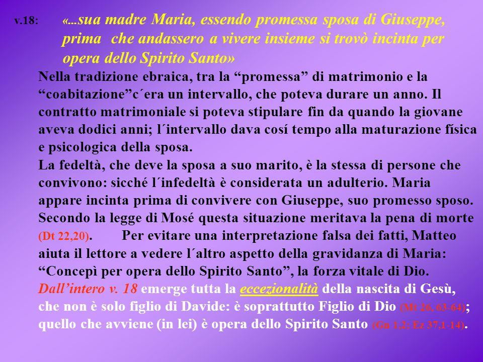 v. 18:. «. sua madre Maria, essendo promessa sposa di Giuseppe,. prima