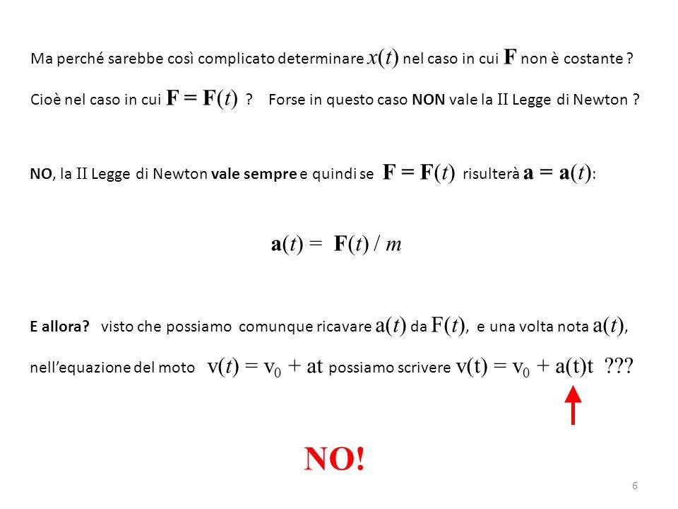 Ma perché sarebbe così complicato determinare x(t) nel caso in cui F non è costante
