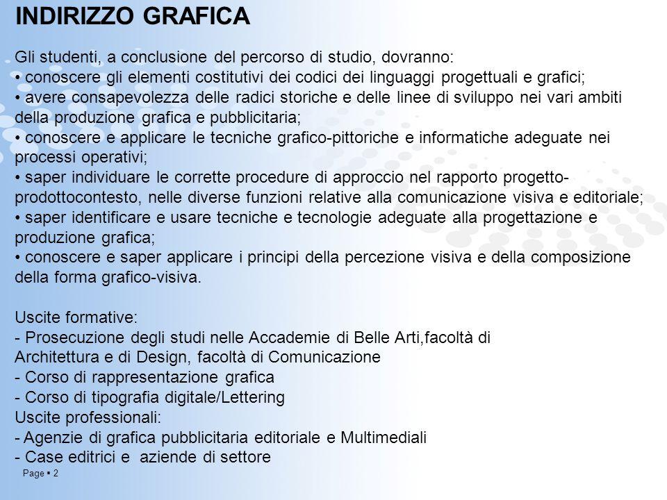 INDIRIZZO GRAFICA Gli studenti, a conclusione del percorso di studio, dovranno:
