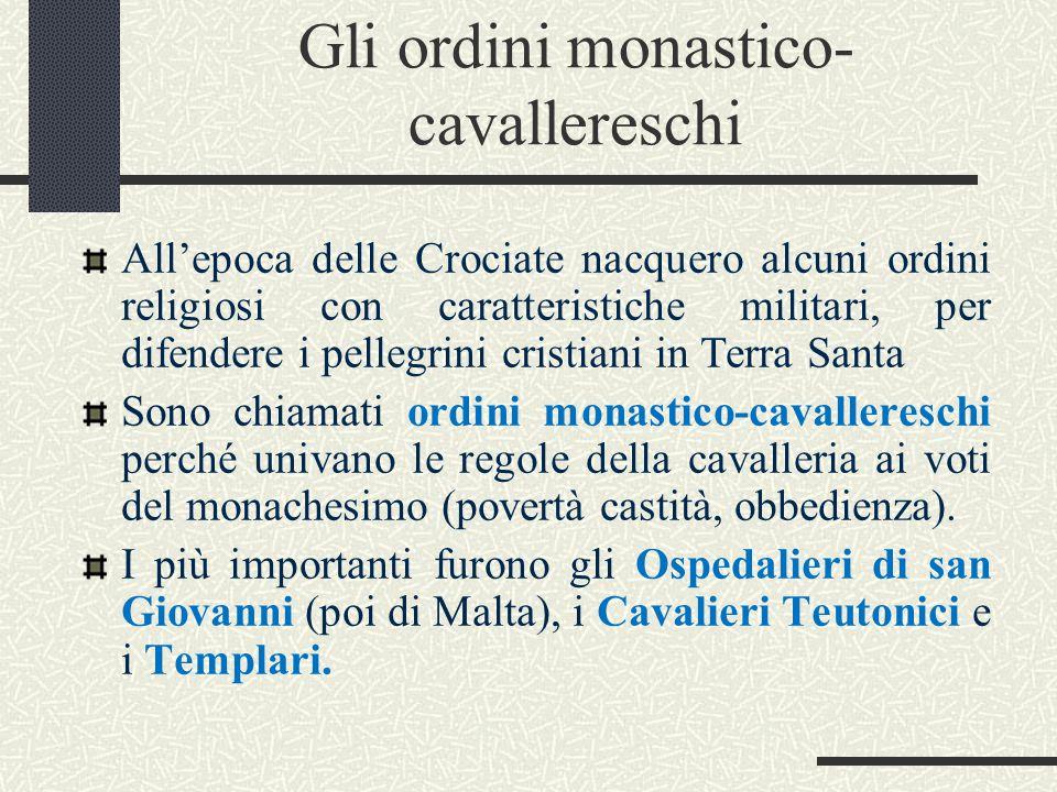 Gli ordini monastico- cavallereschi
