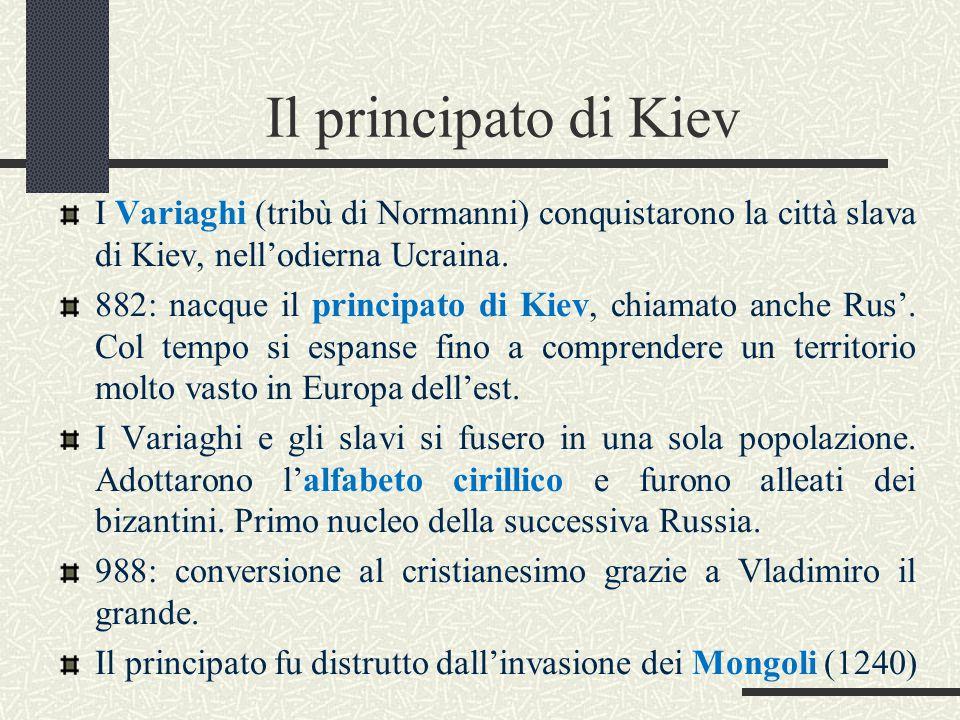 Il principato di Kiev I Variaghi (tribù di Normanni) conquistarono la città slava di Kiev, nell'odierna Ucraina.