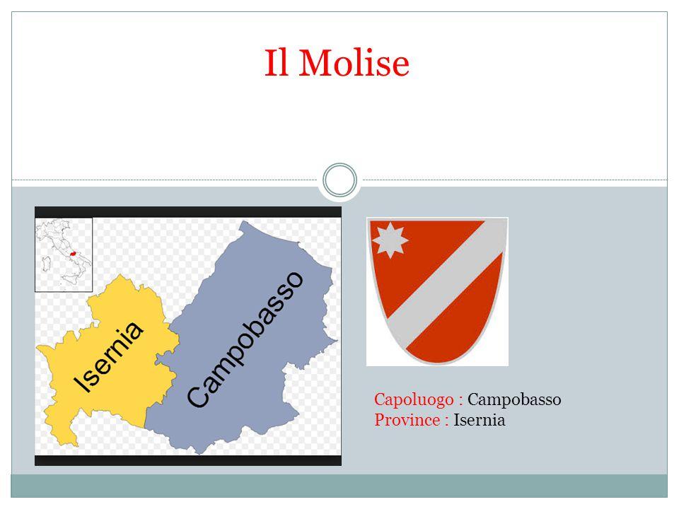 Il Molise Capoluogo : Campobasso Province : Isernia